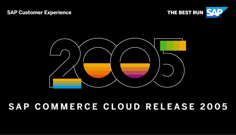 SAP released Commerce Cloud 2005